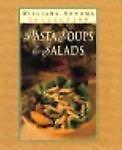 Pasta Soups & Salads (Williams-Sonoma Pasta Collection) Williams-sonoma Pasta