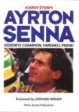 Ayrton Senna: Goodbye Champion, Farewell Friend (Motor sport)