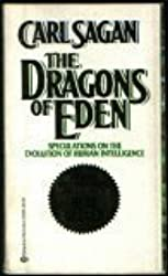The Dragons of Eden: Speculations on the Evolution of Human Intelligence by Carl Sagan (1978-04-12)