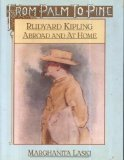 Front cover for the book From Palm to Pine: Rudyard Kipling Abroad by Marghanita Laski