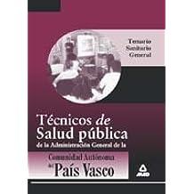 Técnicos de salud pública de la administración general de la comunidad autónoma del país vasco. Temario sanitario general.