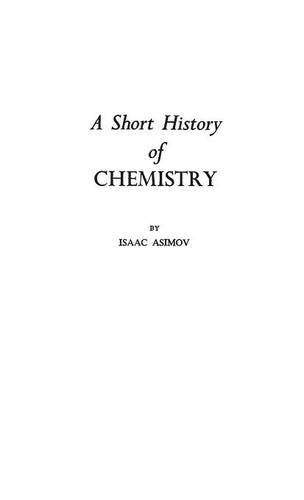 A Short History of Chemistry (Science Study) by Isaac Asimov (1979-10-22) par Isaac Asimov