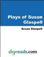 Descargar Libro Mobi The Plays of Susan Glaspell (British and American Playwrights) Ebook PDF
