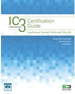 IC3 Certification Guide Using Microsoft Windows 10 & Microsoft Office 2016, 2nd + SAM 365/2016 Assessment, Training, and Projects Printed Access Card with  6 Month Access to MindTap Reader