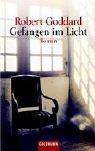 Robert Goddard: Gefangen im Licht