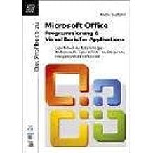 Das Profibuch zu Microsoft Office. Programmierung & Visual Basic for Applications