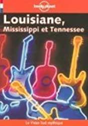 Louisiane Mississippi and Tennessee (Lonely Planet Travel Guides French Edition)