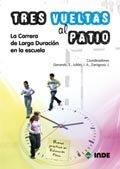 Tres vueltas al patio. La Carrera de Larga Duración en la escuela (Educación Física... Obras generales) por Eduardo Generelo Lanaspa
