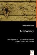 Afristocracy: Free Women of Color and the Politics of Race, Class, and Culture