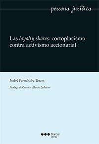 Las loyalty shares: cortoplacismo contra activismo accionarial (Persona jurídica) por Isabel Fernández Torres