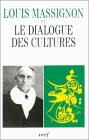 Louis Massignon et le dialogue des cultures : Actes du colloque par Massignon