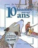 10 histoires pour mes 10 ans (1 livre + 1 CD audio)