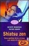 Shiatsu zen (Cuerpo Y Salud)