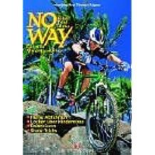 No Way - Bike Trial Tricks: Für alle Mountainbiker - Heisse Abfahrten - Locker über Hindernisse - Balancieren - Show-Tricks