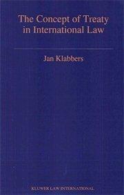The Concept of Treaty in International Law (Developments in International Law) (Jan Klabbers Recht Internationales)