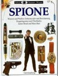 Spione. Wanzen und Waffen, Geheimcodes und Beschattung, Doppelagenten und Überläufer, James Bond und Mata Hari