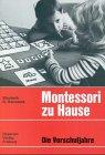 Montessori zu Hause, Die Vorschuljahre