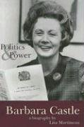 Barbara Castle: Politics and Power (Politics & power) by Lisa Martineau (2000-10-02)