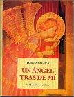 Angel Tras De Mi, Un (Peq. Libros De La Sabiduria) por Tobias Palmer