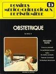 Dossiers Médico-Chirurgicaux de l'infirmière : Obstétrique 1, première partie