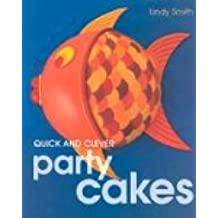 Quick and Clever Party Cakes (Sugarcraft and Cakes for All Occasions)