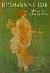 Hofmann's Elixir: LSD and the New Eleusis: 0