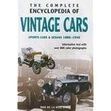 The Complete Encyclopedia of Vintage Cars: Sports Cars & Sedans 1886-1940 by Rob de la Rive Box (January 19,1998)