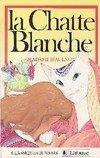 """Afficher """"La Chatte blanche"""""""