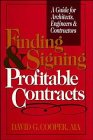 Finding and Signing Profitable Contracts: A Guide for Architects, Engineers and Contractors