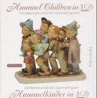 Hummel-Kinder in 3-D /Hummel-Children in 3D: Die Abenteuer der M. I. Hummel-Figuren /The Adventures of the M. I. Hummel-Figurines. Dt. /Engl.