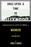 ONCE UPON A TIME IN HOLLYWOOD: Moviemaking, Con Games, and Murder in Glitter City by Rod Lurie (1995-06-06)