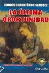 La ultima oportunidad / Last Opportunity