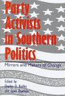 Party Activists in Southern Politics: Mirrors and Makers of Change
