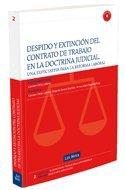 Despido y extinción del contrato de trabajo en la doctrina judicial (Monografía)