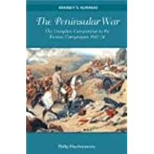 Peninsular War: The Complete Campanion to the Iberian Campaigns 1807-14 (Brassey's Almanac)