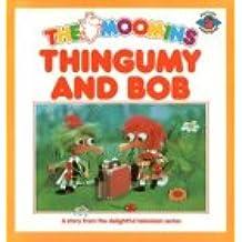 The Moomins: Thingumy and Bob