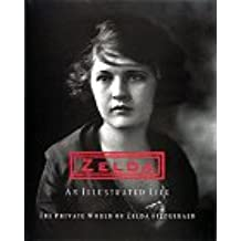 ZELDA-AN ILLUSTRATED LIFE          196: An Illustrated Life - The Private World of Zelda Fitzgerald