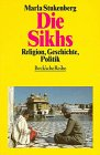 Die Sikhs. Religion, Geschichte, Politik
