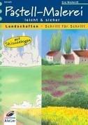 Pastell-Malerei leicht und sicher: Landschaften Schritt für Schritt. Mit Skizzenbogen (Pastell-malerei)