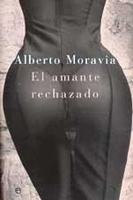 El amante rechazado (Literaria) por Alberto Moravia