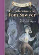 Classic Starts (R): The Adventures of Tom Sawyer: Retold from the Mark Twain Original -