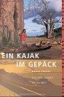 Ein Kajak im Gepäck - Eine Frau paddelt um die Welt -