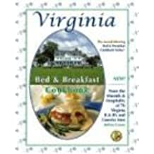 Virginia Bed & Breakfast Cookbook: From the Warmth and Hospitality of 76 Virginia B&b's and Country Inn (Bed & Breakfast Cookbooks (3D Press))