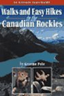 Walks & Easy Hikes in the Canadian Ro...