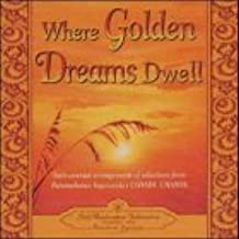 Where Golden Dreams Dwell: Instrumental Arrangements of Selections from Paramahansa Yogananda's Cosmic Chants: Instrumental Arrangements from Selections of Paramahansa Yogananda's Cosmic Chants