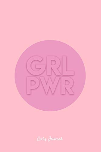Girly Journal: Lined Journal - Grl Pwr