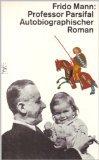 Buchseite und Rezensionen zu 'Professor Parsifal. (Autobiographischer Roman)' von Frido Mann