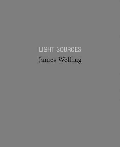 James Welling: Light Sources: Photographs 1977-2005: Light Sources, 1992-2005 by James Welling (2011-07-04)