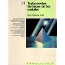 Tratamientos Térmicos de los Metales. Prodúctica 51