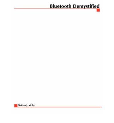 [(Bluetooth Demystified )] [Author: Nathan J. Muller] [Oct-2000]